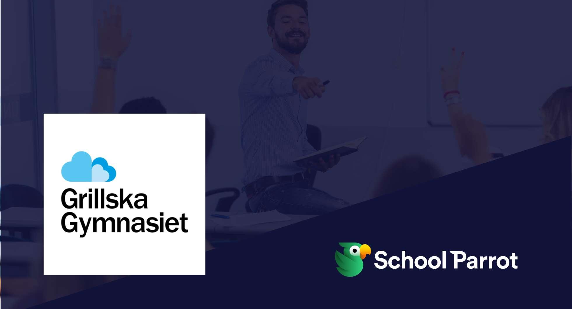 Grillska Gymnasiet Uppsala och Eskilstuna väljer SchoolParrot!