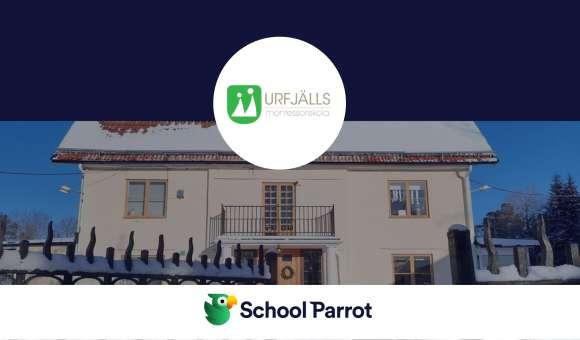 Urfjälls Montessori för- och grundskola väljer SchoolParrot!